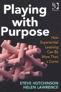 Playing With Purpose: How Experiential Learning Can Be More Than A Game